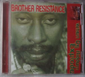 Brother Resistance-When the Riddum Explode