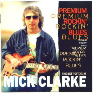CD album Mick Clarke  – Premium Rockin' Blues