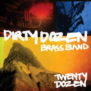 CD original sigilat Dirty Dozen Brass Band