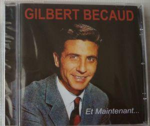 Gilbert Becaud - Et Maintenant...