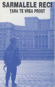 Sarmalele Reci – Țara Te Vrea Prost, caseta audio