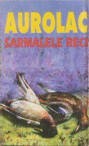 Sarmalele Reci – Aurolac, caseta audio