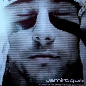 Vinyl Jamiroquai ‎– Corner Of The Earth (The Milk & Sugar Remix)